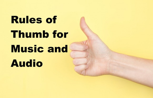 Rules of thumb for music and audio